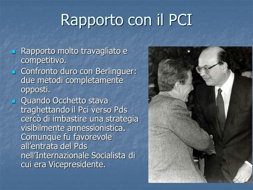 Rapporto con il PCI Rapporto molto travagliato e competitivo.