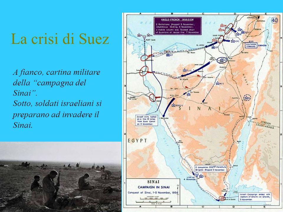 La crisi di Suez A fianco, cartina militare della campagna del Sinai .