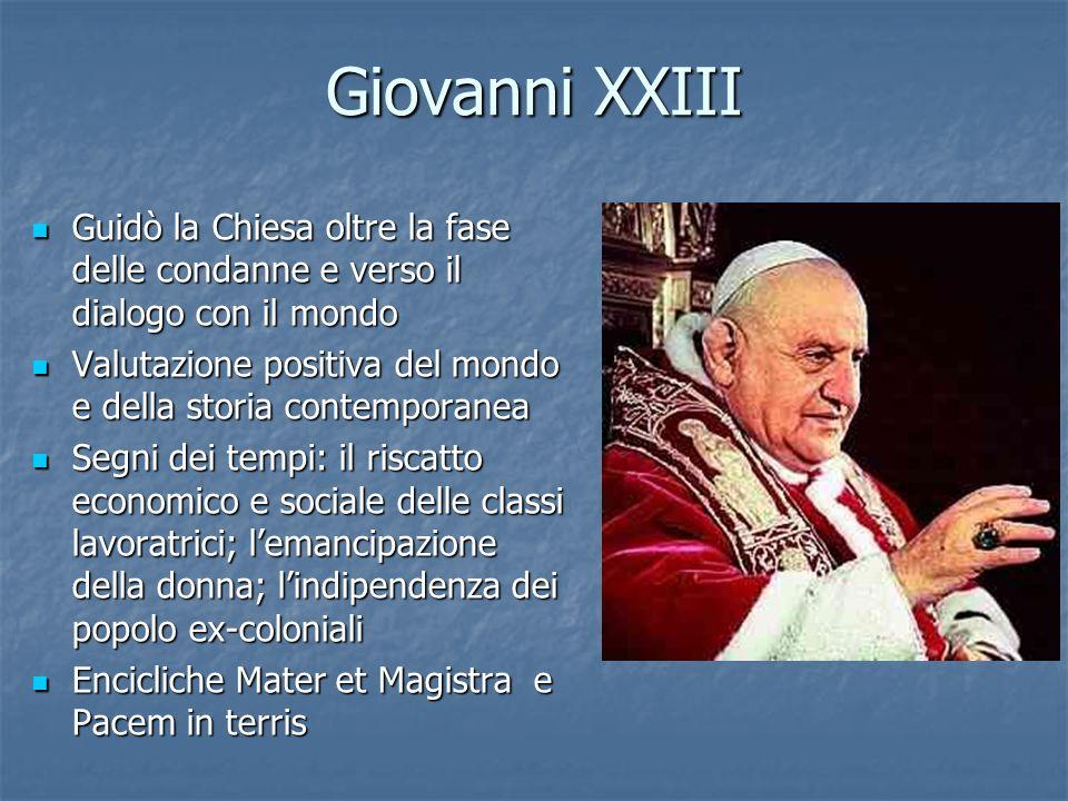 Giovanni XXIIIGuidò la Chiesa oltre la fase delle condanne e verso il dialogo con il mondo.