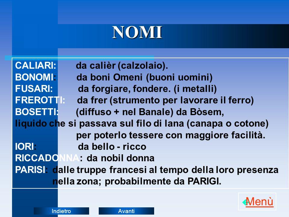NOMI Menù CALIARI: da calièr (calzolaio).