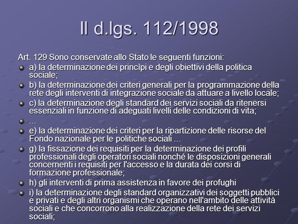 Il d.lgs. 112/1998 Art. 129 Sono conservate allo Stato le seguenti funzioni: