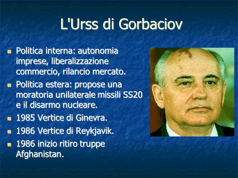 L Urss di Gorbaciov Politica interna: autonomia imprese, liberalizzazione commercio, rilancio mercato.