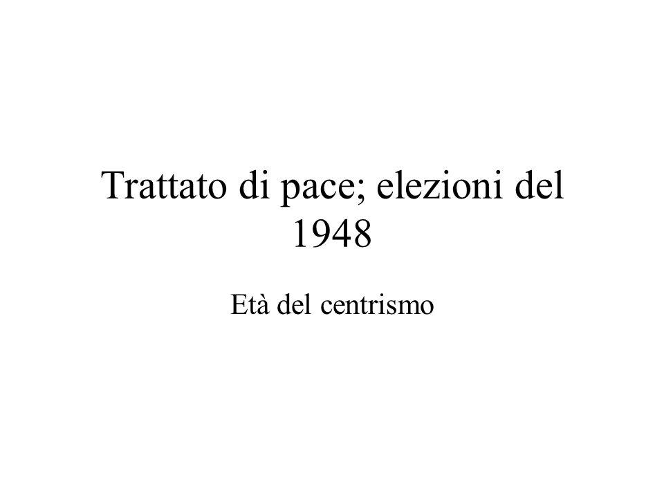 Trattato di pace; elezioni del 1948
