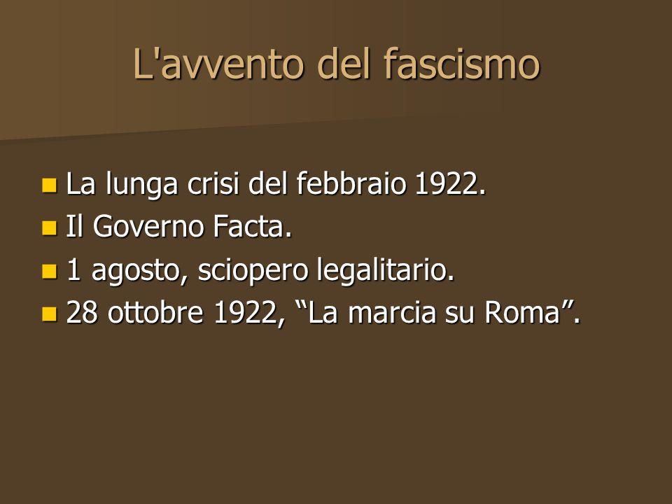 L avvento del fascismo La lunga crisi del febbraio 1922.