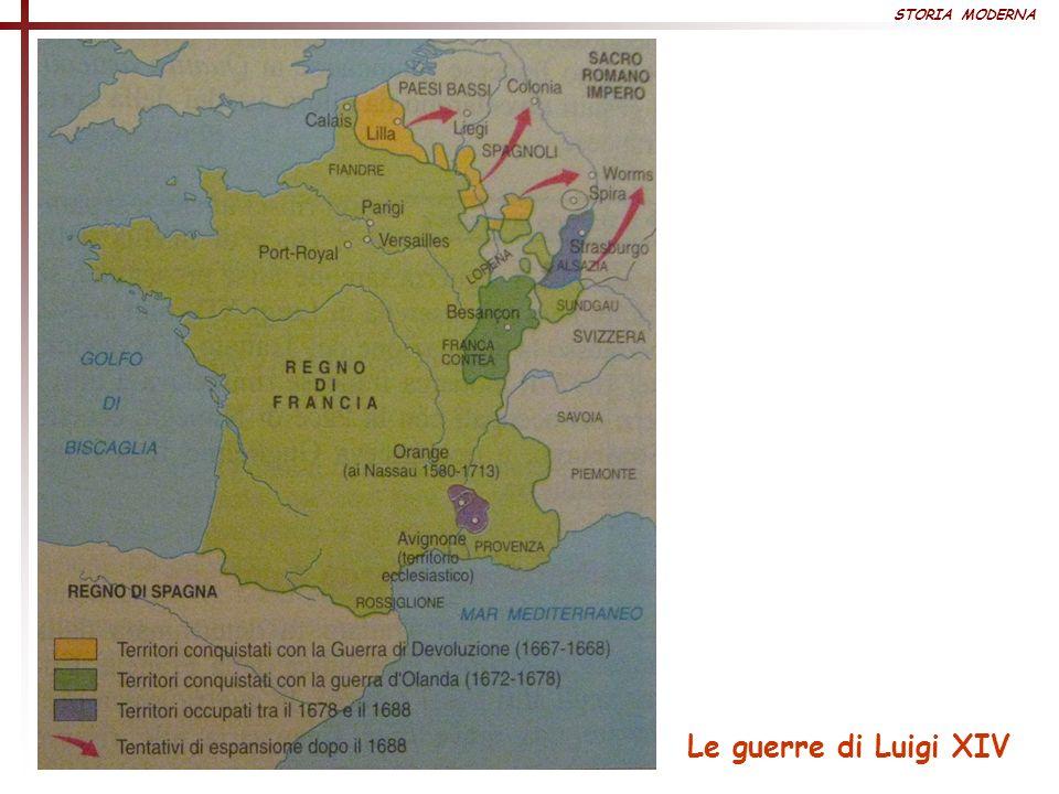 STORIA MODERNA Le guerre di Luigi XIV