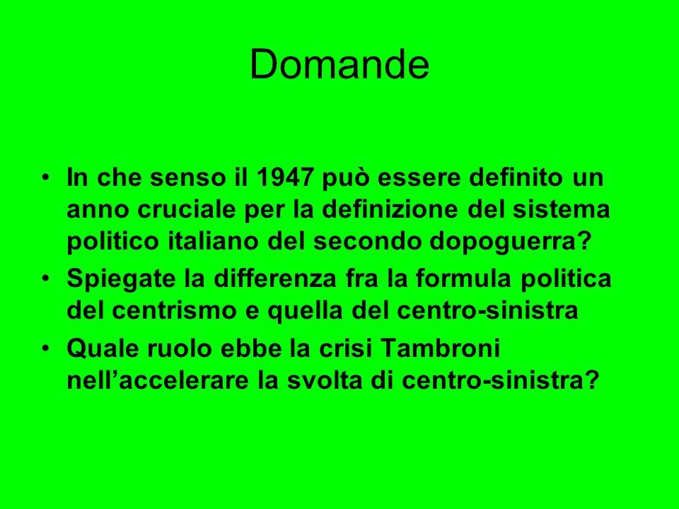 Domande In che senso il 1947 può essere definito un anno cruciale per la definizione del sistema politico italiano del secondo dopoguerra