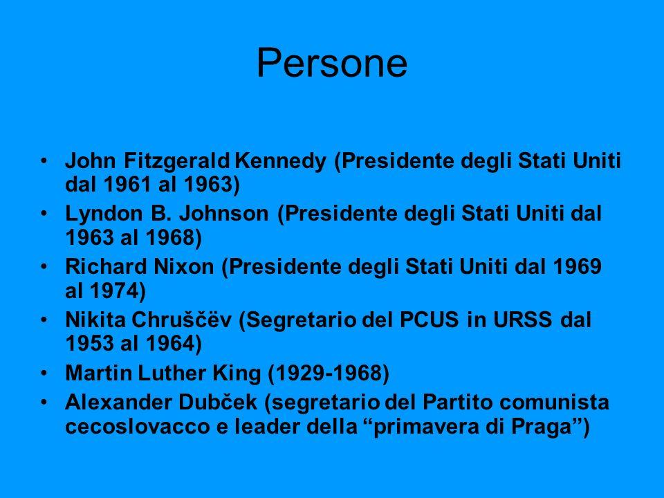 Persone John Fitzgerald Kennedy (Presidente degli Stati Uniti dal 1961 al 1963) Lyndon B. Johnson (Presidente degli Stati Uniti dal 1963 al 1968)