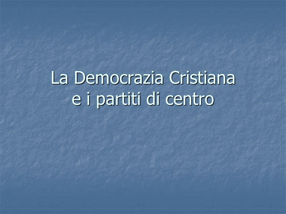 La Democrazia Cristiana e i partiti di centro