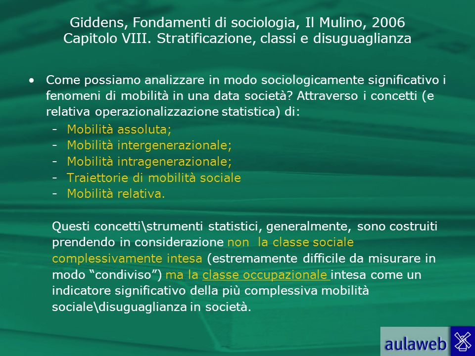 Come possiamo analizzare in modo sociologicamente significativo i fenomeni di mobilità in una data società Attraverso i concetti (e relativa operazionalizzazione statistica) di: