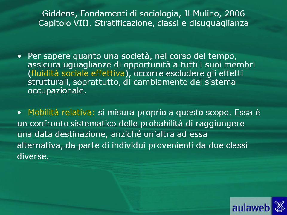 Per sapere quanto una società, nel corso del tempo, assicura uguaglianze di opportunità a tutti i suoi membri (fluidità sociale effettiva), occorre escludere gli effetti strutturali, soprattutto, di cambiamento del sistema occupazionale.