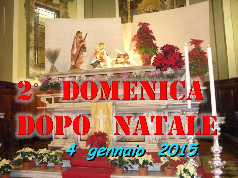 2° domenica Dopo Natale 4 gennaio 2015