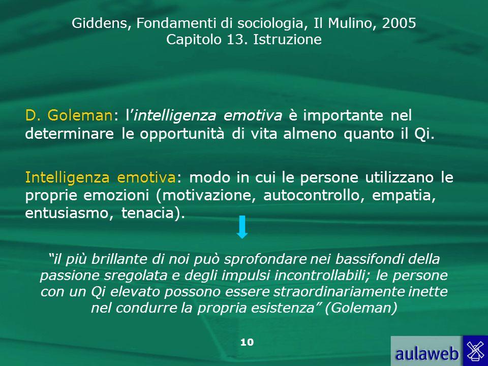 D. Goleman: l'intelligenza emotiva è importante nel determinare le opportunità di vita almeno quanto il Qi.