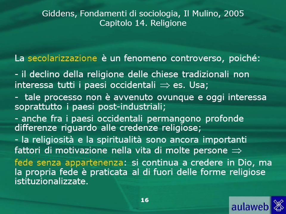 La secolarizzazione è un fenomeno controverso, poiché: