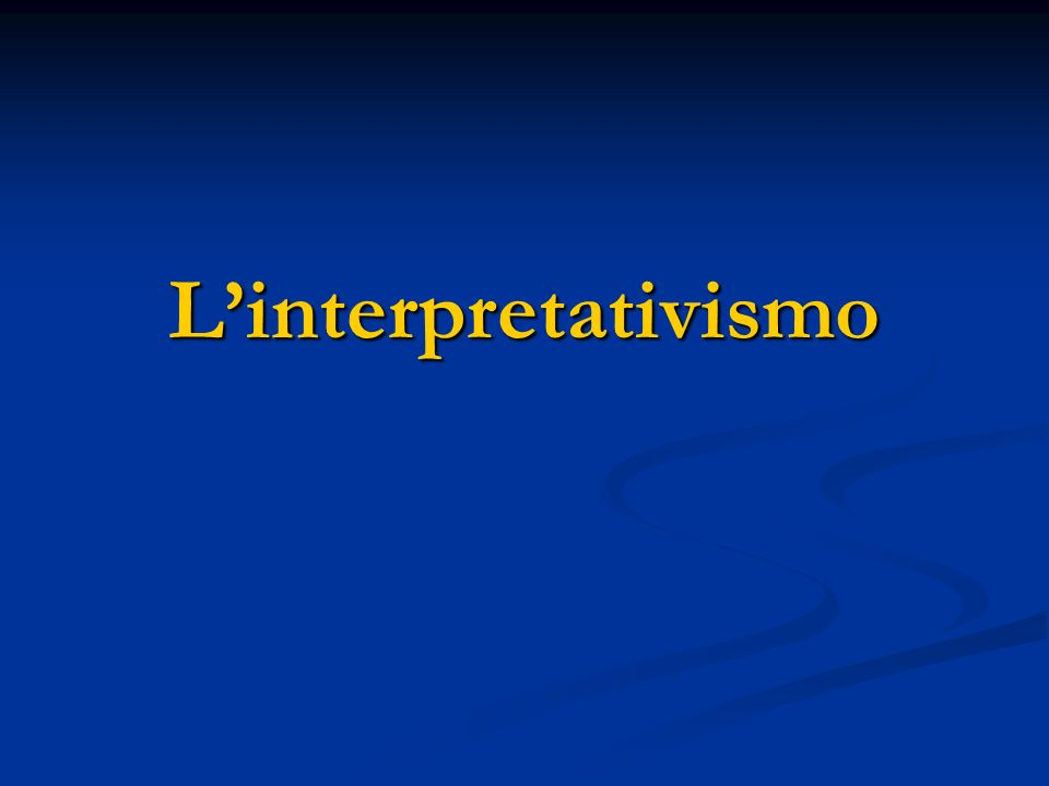 L'interpretativismo