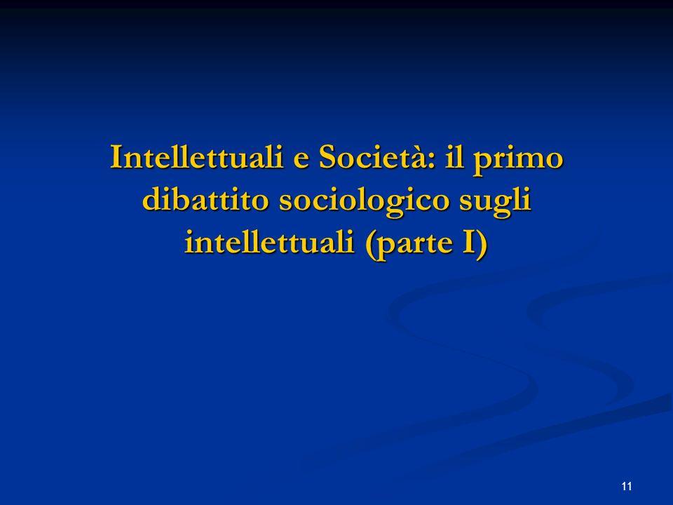 Intellettuali e Società: il primo dibattito sociologico sugli intellettuali (parte I)