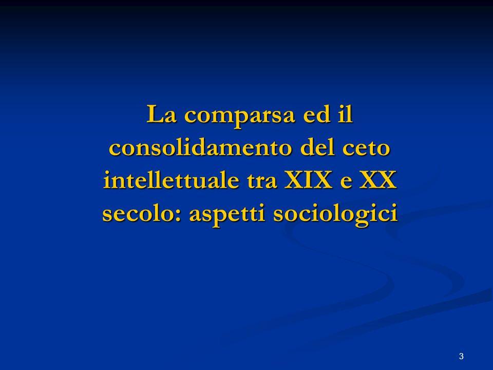 La comparsa ed il consolidamento del ceto intellettuale tra XIX e XX secolo: aspetti sociologici