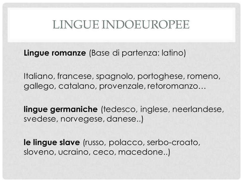 Lingue indoeuropee Lingue romanze (Base di partenza: latino)