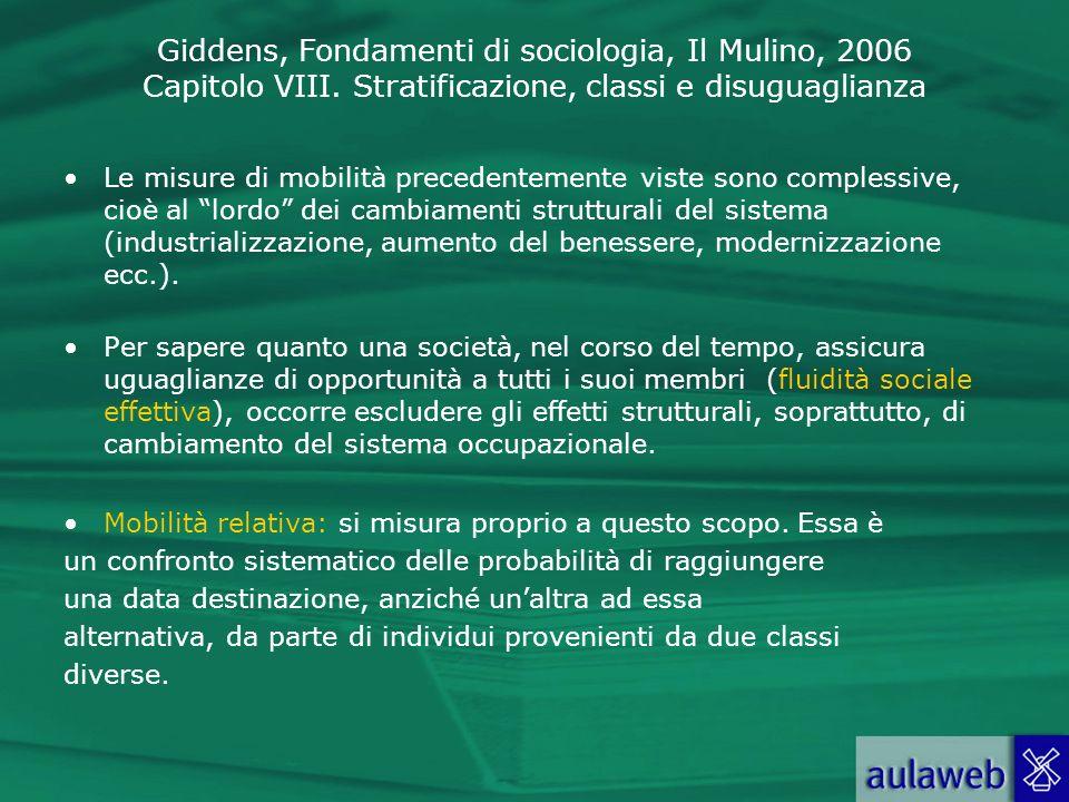 Le misure di mobilità precedentemente viste sono complessive, cioè al lordo dei cambiamenti strutturali del sistema (industrializzazione, aumento del benessere, modernizzazione ecc.).