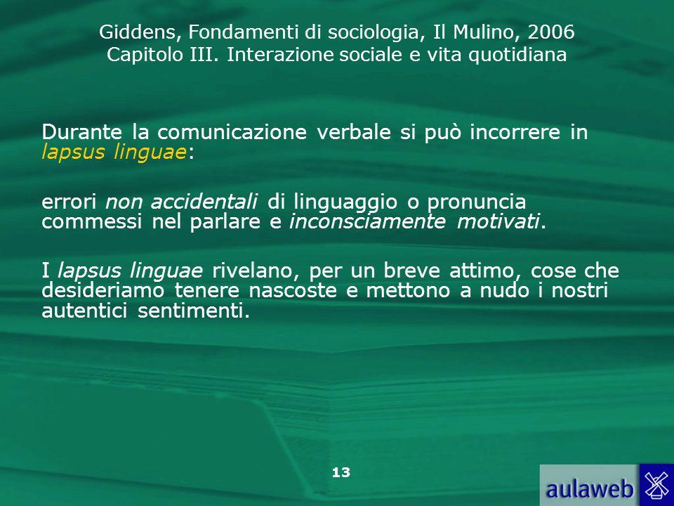 Durante la comunicazione verbale si può incorrere in lapsus linguae: