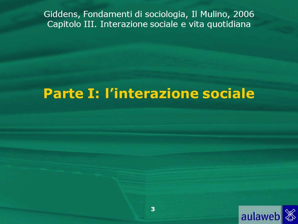 Parte I: l'interazione sociale