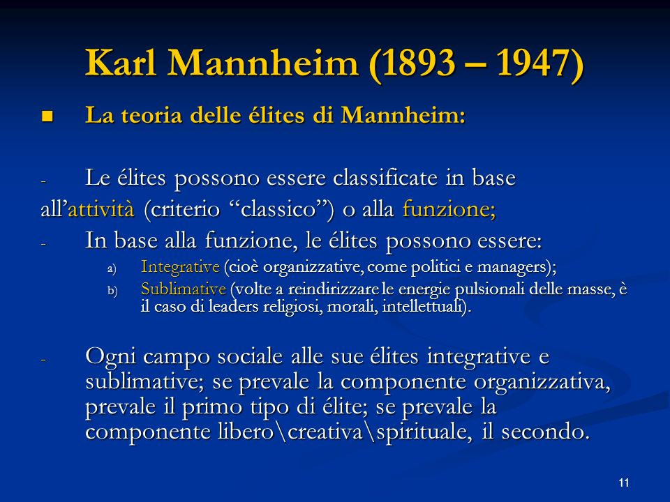 Karl Mannheim (1893 – 1947) La teoria delle élites di Mannheim: