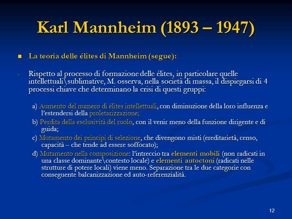 Karl Mannheim (1893 – 1947) La teoria delle élites di Mannheim (segue):