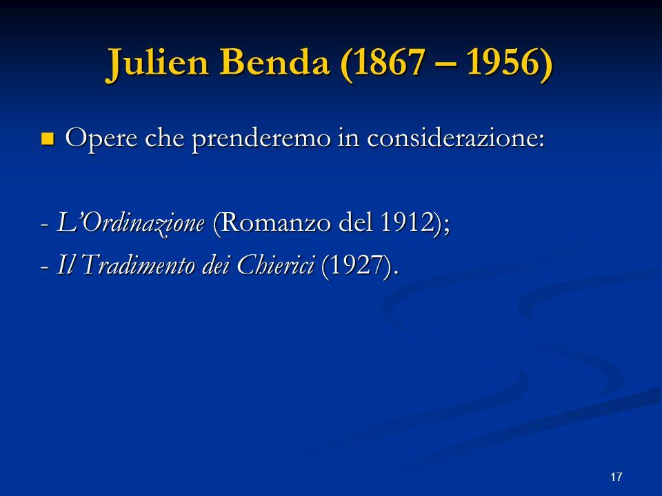 Julien Benda (1867 – 1956) Opere che prenderemo in considerazione: