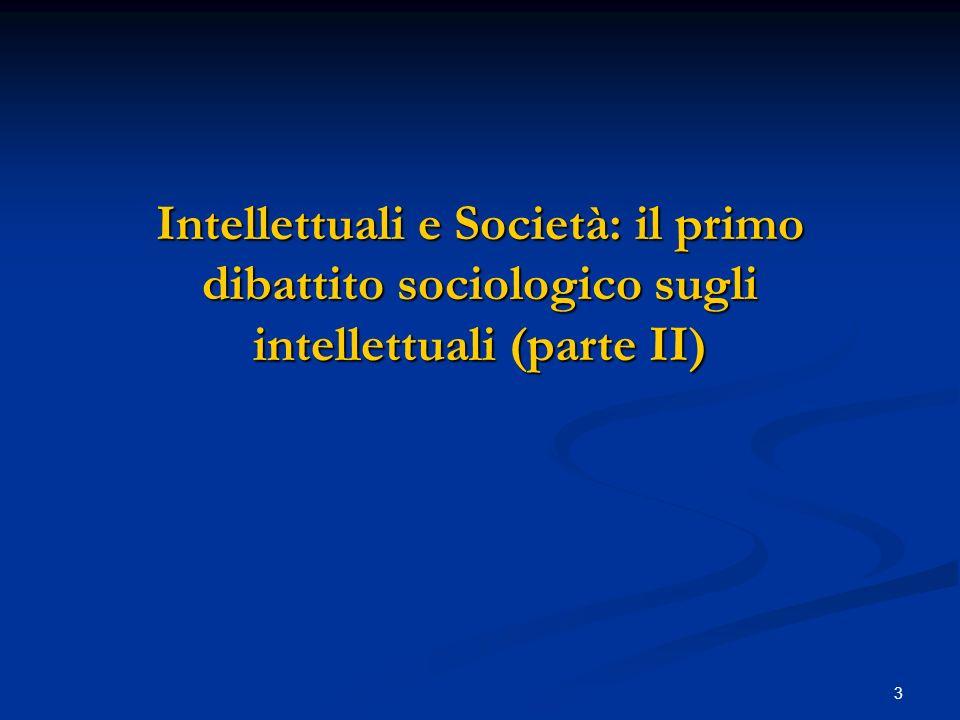 Intellettuali e Società: il primo dibattito sociologico sugli intellettuali (parte II)