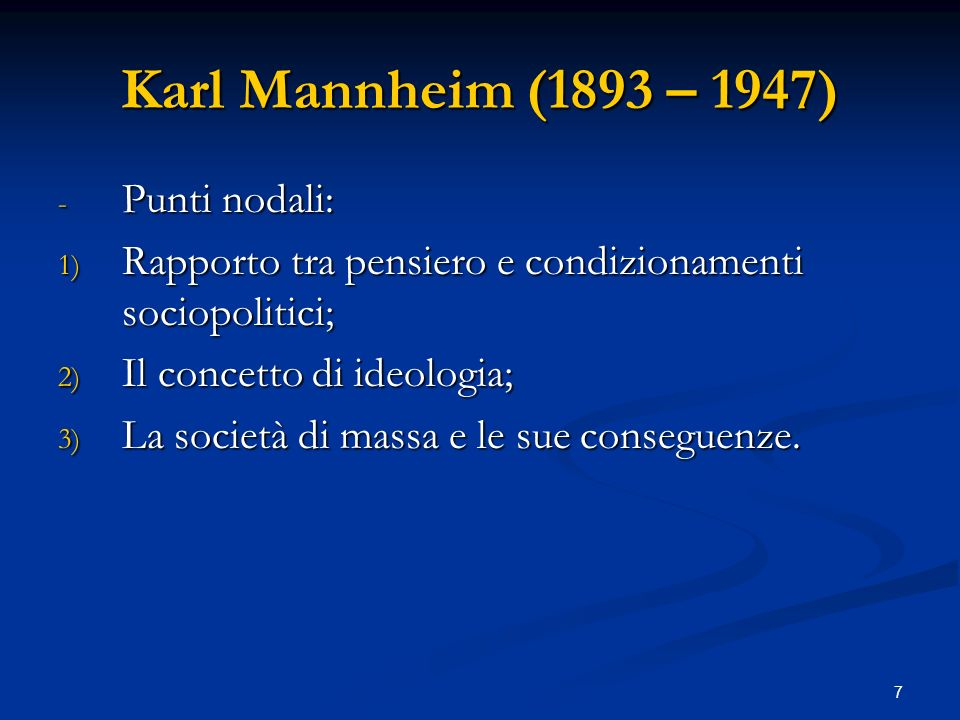 Karl Mannheim (1893 – 1947) Punti nodali: