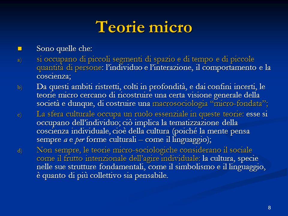 Teorie micro Sono quelle che: