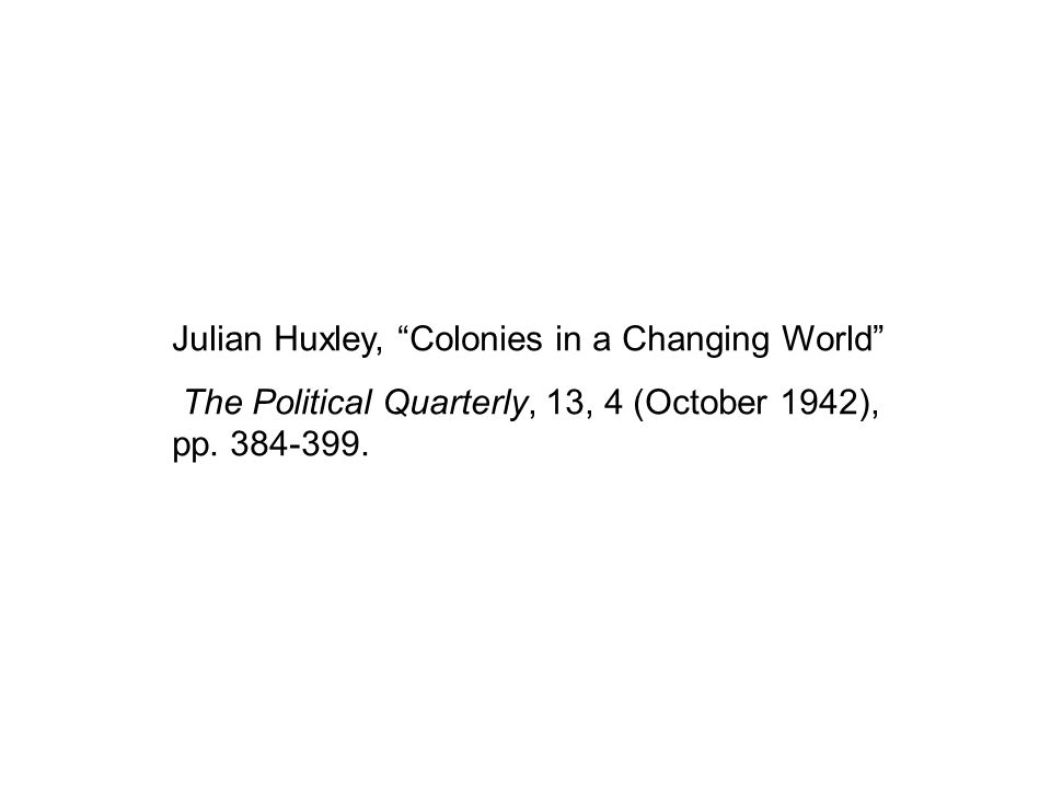 Julian Huxley, Colonies in a Changing World