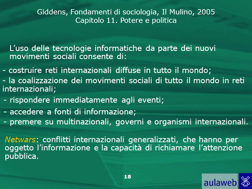 L'uso delle tecnologie informatiche da parte dei nuovi movimenti sociali consente di: