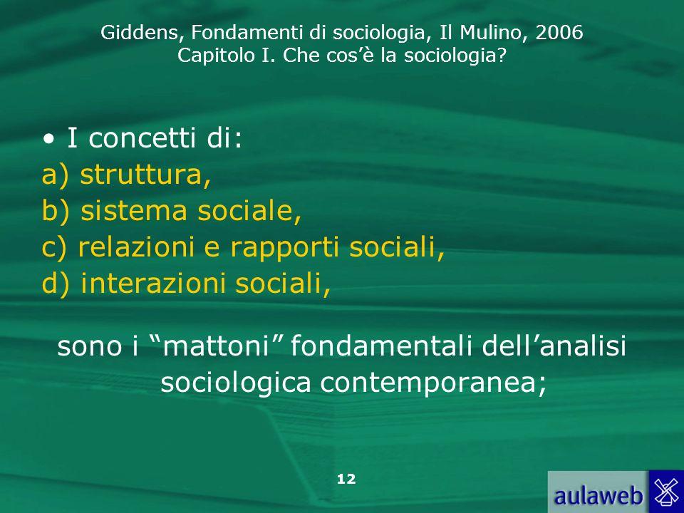 sono i mattoni fondamentali dell'analisi sociologica contemporanea;