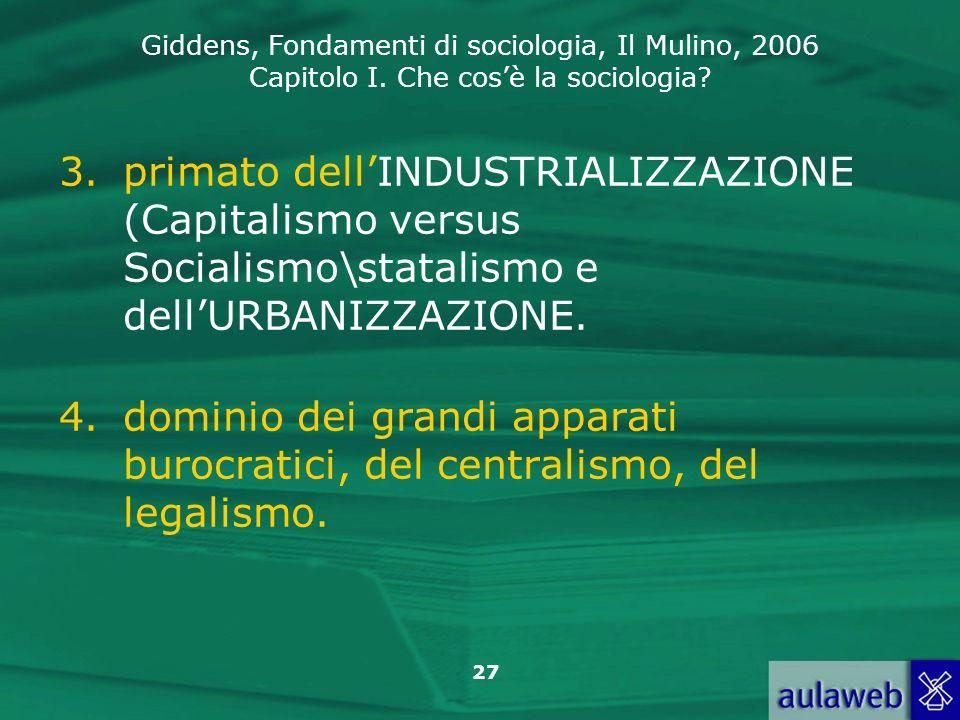 primato dell'INDUSTRIALIZZAZIONE (Capitalismo versus Socialismo\statalismo e dell'URBANIZZAZIONE.