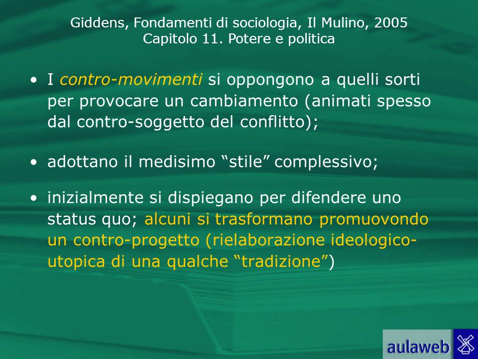 I contro-movimenti si oppongono a quelli sorti per provocare un cambiamento (animati spesso dal contro-soggetto del conflitto);