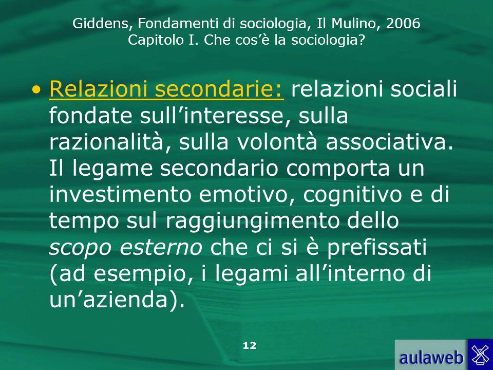 Relazioni secondarie: relazioni sociali fondate sull'interesse, sulla razionalità, sulla volontà associativa.
