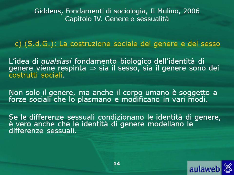 c) (S.d.G.): La costruzione sociale del genere e del sesso