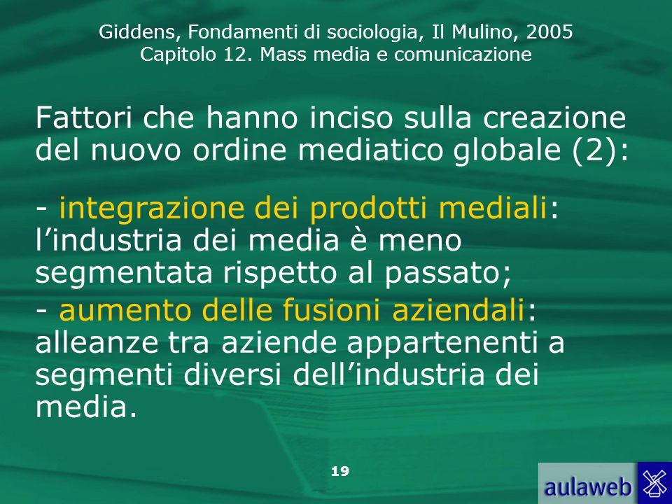 Fattori che hanno inciso sulla creazione del nuovo ordine mediatico globale (2):