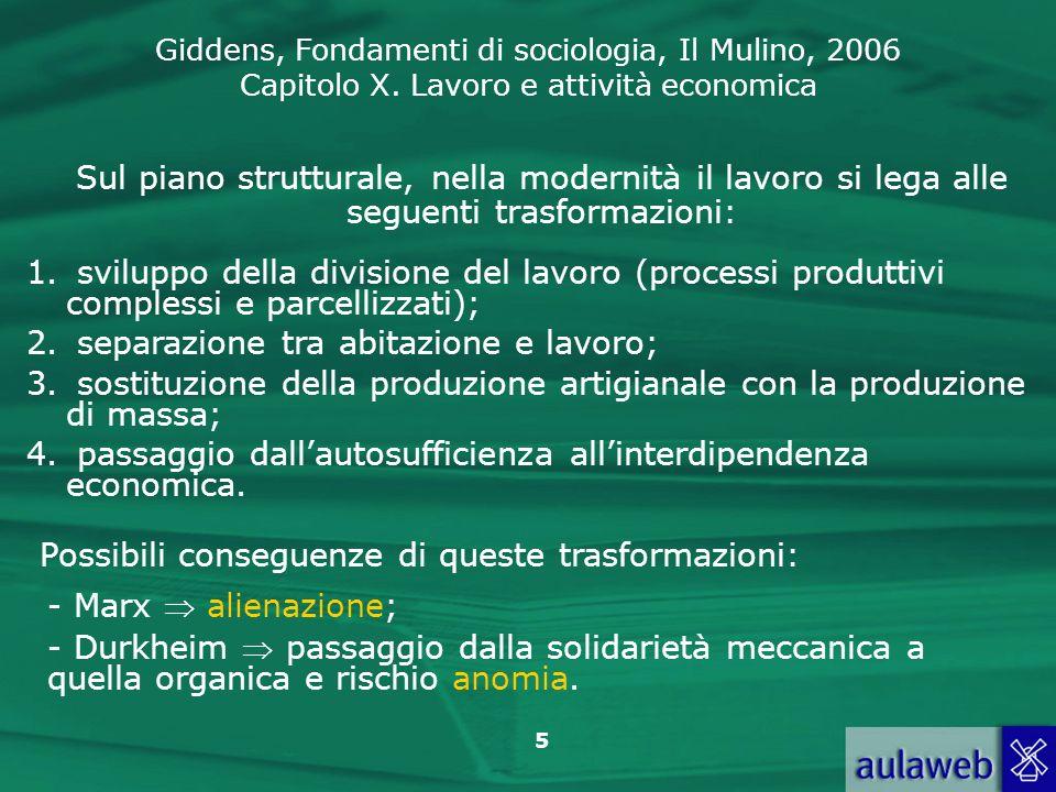 Sul piano strutturale, nella modernità il lavoro si lega alle seguenti trasformazioni: