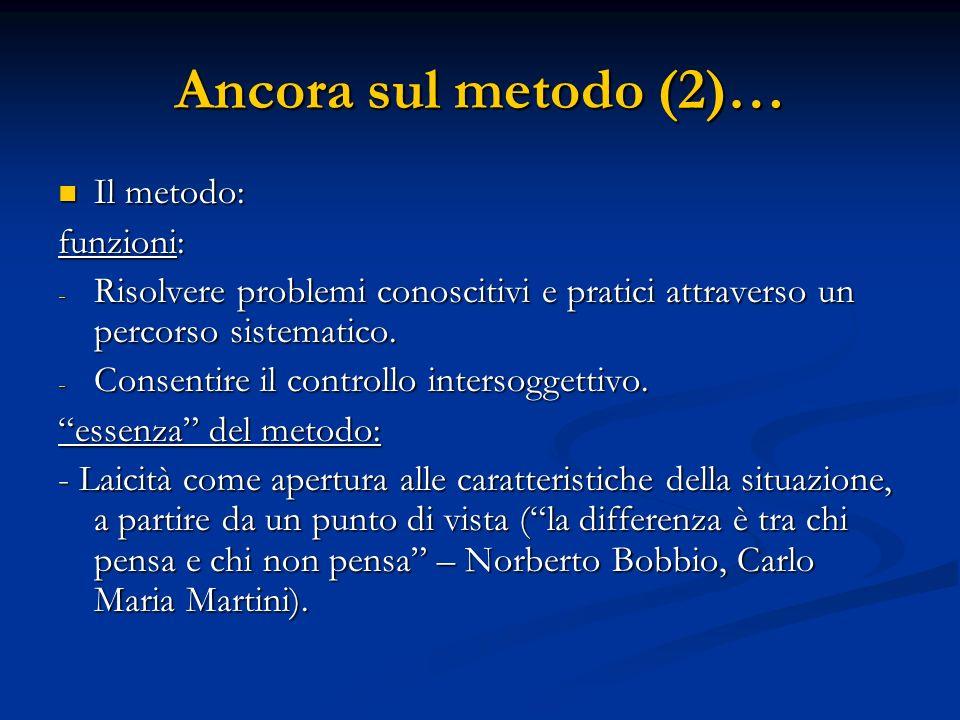 Ancora sul metodo (2)… Il metodo: funzioni: