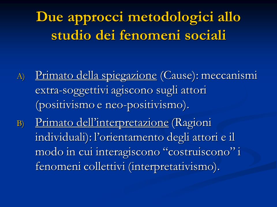 Due approcci metodologici allo studio dei fenomeni sociali