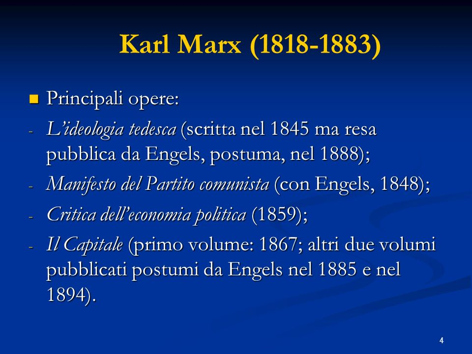 Karl Marx (1818-1883) Principali opere: