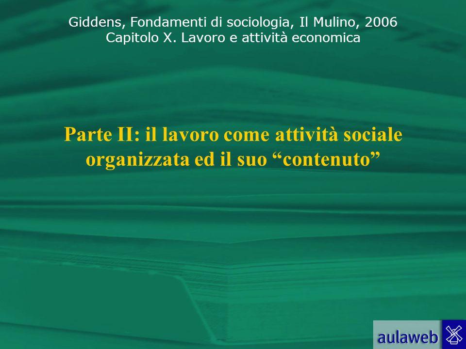 Parte II: il lavoro come attività sociale organizzata ed il suo contenuto