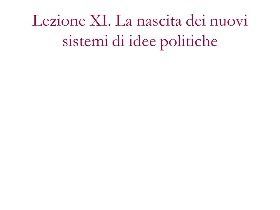 Lezione XI. La nascita dei nuovi sistemi di idee politiche