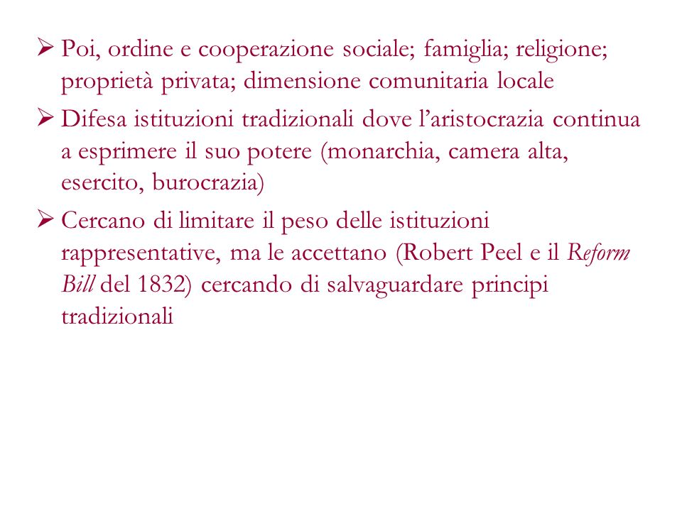 Poi, ordine e cooperazione sociale; famiglia; religione; proprietà privata; dimensione comunitaria locale