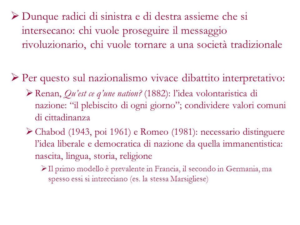 Per questo sul nazionalismo vivace dibattito interpretativo: