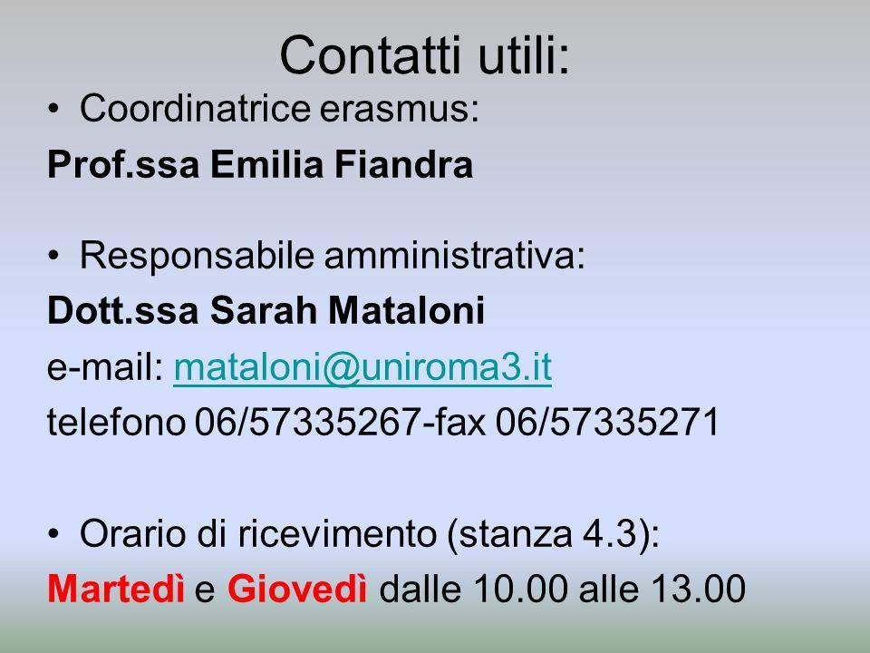 Contatti utili: Coordinatrice erasmus: Prof.ssa Emilia Fiandra
