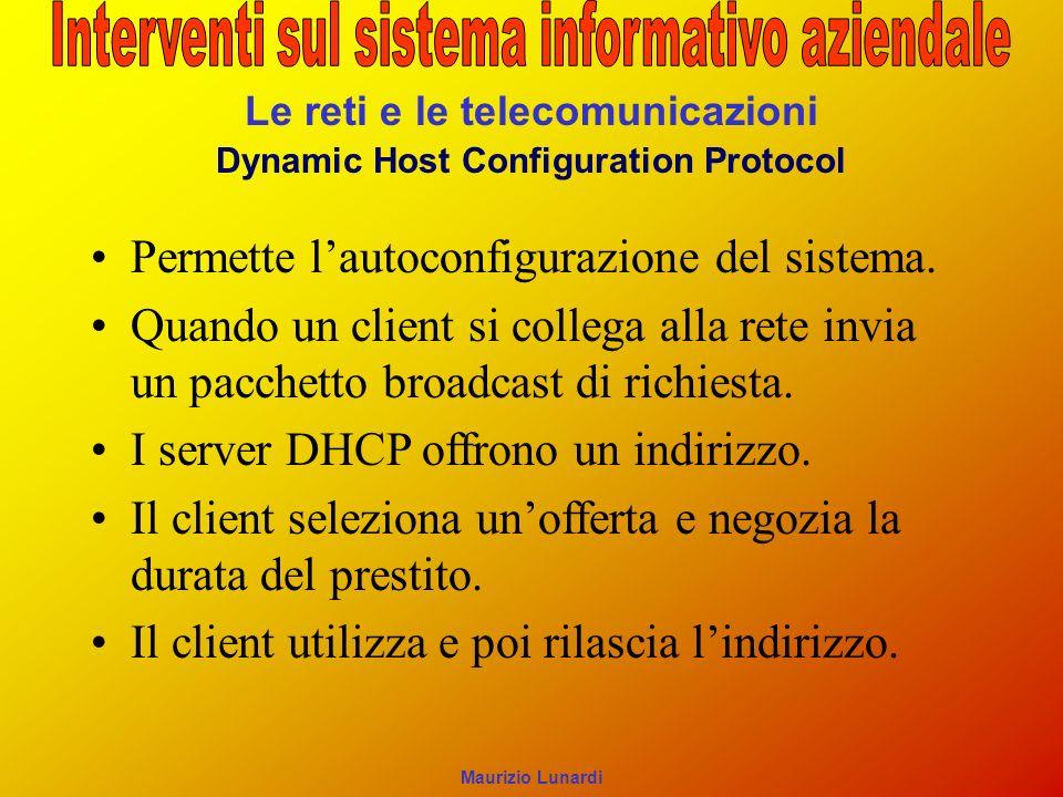 Le reti e le telecomunicazioni Dynamic Host Configuration Protocol
