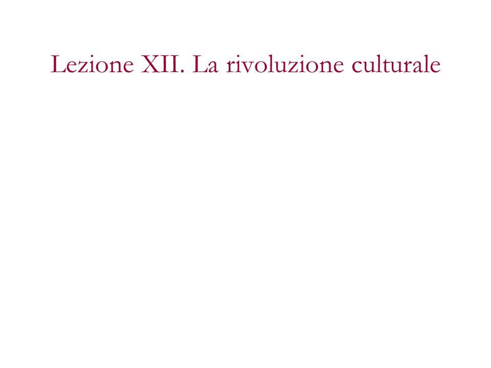 Lezione XII. La rivoluzione culturale