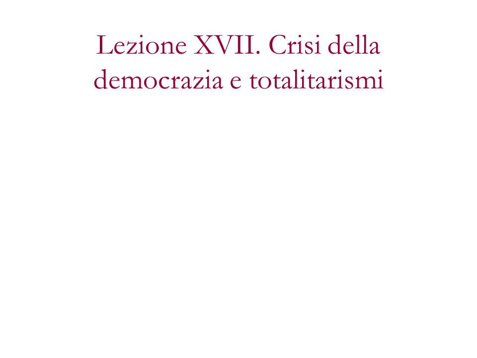 Lezione XVII. Crisi della democrazia e totalitarismi
